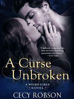 A Curse Unbroken  - Cecy Robson