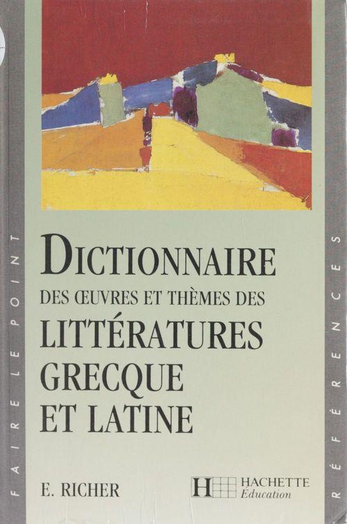 Dictionnaire des oeuvres et themes de la litterature grecque et latine