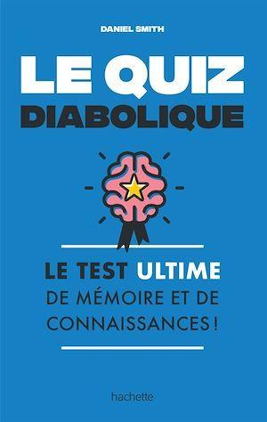 le quiz diabolique ; le test ultime de mémoire et de connaissances !