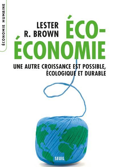 éco-économie ; une autre croissance est possible, écologique et durable