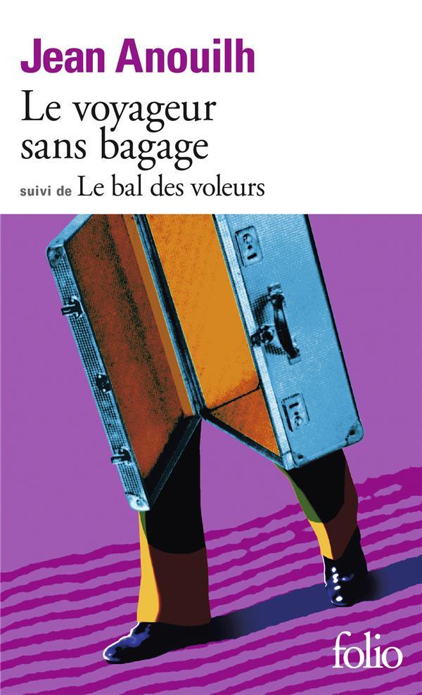 Le voyageur sans bagage ; le bal des voleurs