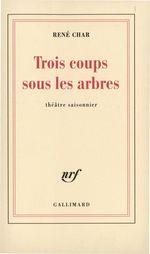 Vente EBooks : Trois coups sous les arbres. Théâtre saisonnier  - René CHAR