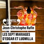 Vente AudioBook : Les sept mariages d'Edgar et Ludmilla  - Jean-Christophe Rufin