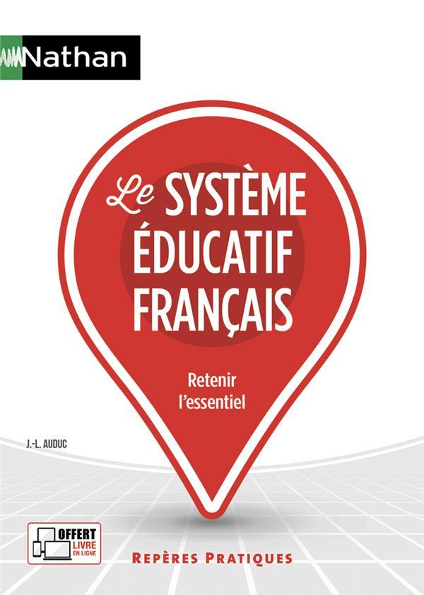 LE SYSTEME EDUCATIF FRANCAIS (EDITION 2019) AUDUC, JEAN-LOUIS