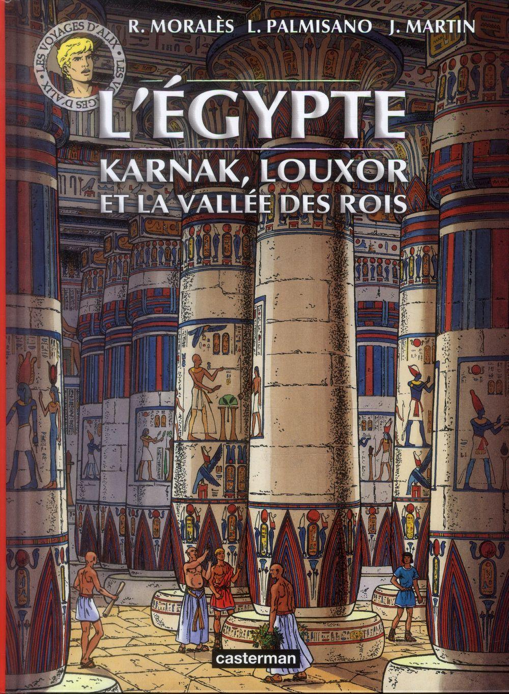 Les voyages d'Alix ; l'Egypte ; Karnak, Louxor et la vallée des Rois