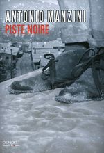 Vente EBooks : Piste noire  - Antonio Manzini