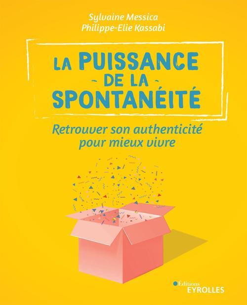 La puissance de la spontanéité  - Philippe-Elie Kassabi  - Sylvaine Messica