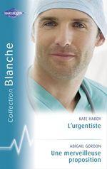 Vente Livre Numérique : L'urgentiste - Une merveilleuse proposition (Harlequin Blanche)  - Kate Hardy - Abigail Gordon