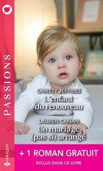 Vente EBooks : L'enfant du renouveau ; un mariage (pas si) arrangé ; une étreinte parfaite  - Sara Orwig - Lauren Canan - Christy Jeffries