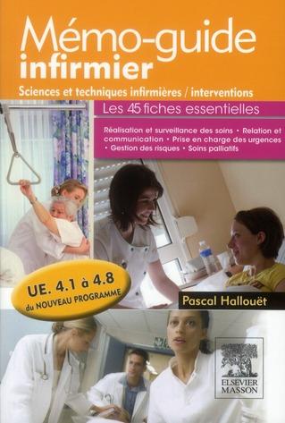 Memo-Guide Infirmier ; Sciences Et Techniques Infirmieres, Interventions ; Ue 4.1 A 4.8 Du Nouveau Programme