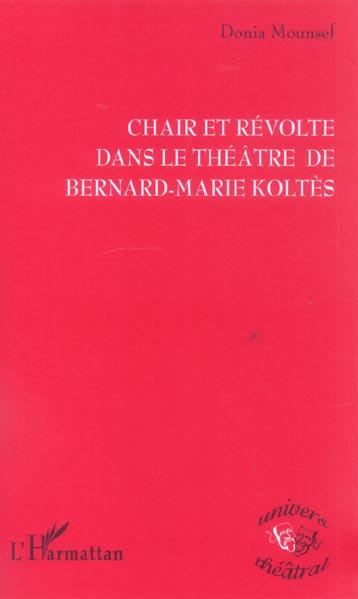 Chair et revolte dans le theatre de bernard-marie koltes