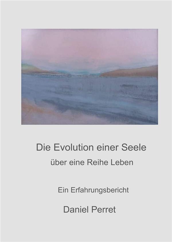 Die Evolution einer Seele ; über eine Reihe Leben