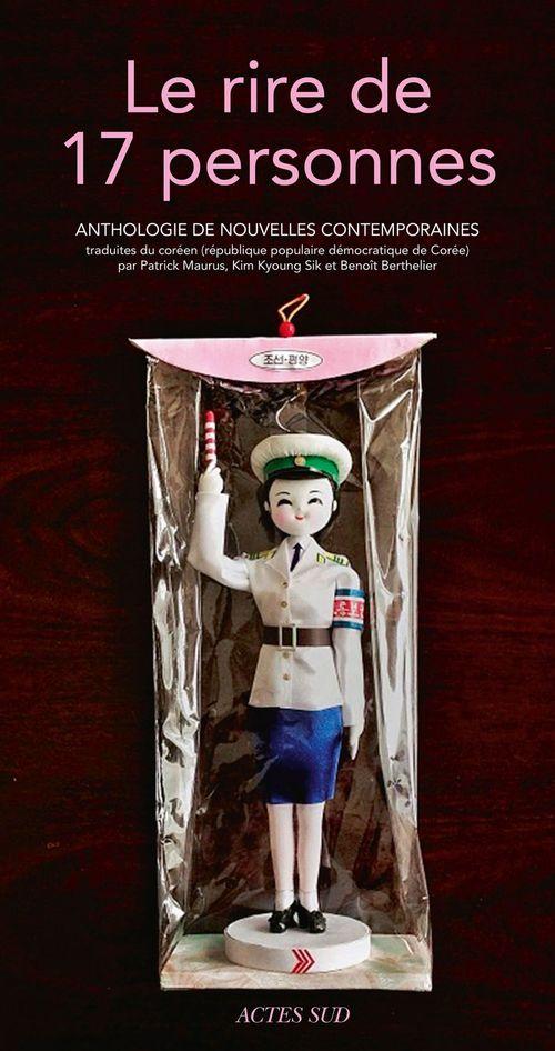 Le rire de 17 personnes ; anthologie de nouvelles contemporaines de République populaire démocratique de Corée