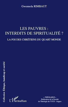 Les pauvres: interdits de spiritualite? - la foi des chretiens du quart monde