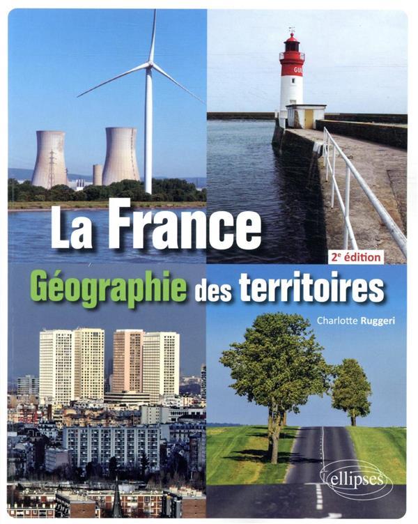 La France ; géographie des territoires (2e édition)