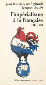 L'impérialisme à la française (1914-1960)