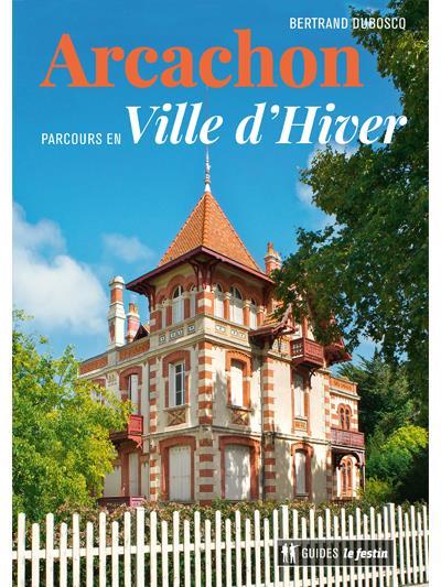 ARCACHON PARCOURS EN VILLE D'HIVER