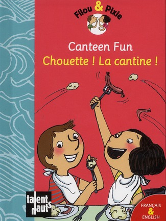 Canteen fun ; chouette ! la cantine