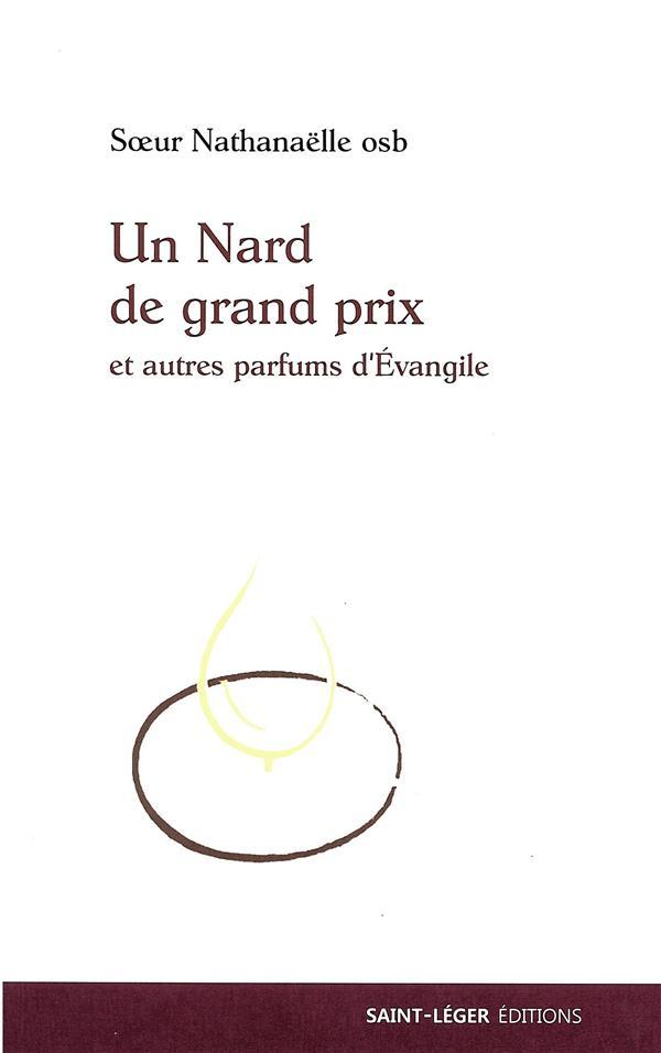 UN NARD DE GRAND PRIX ET AUTRES PARFUMS D'EVANGILE