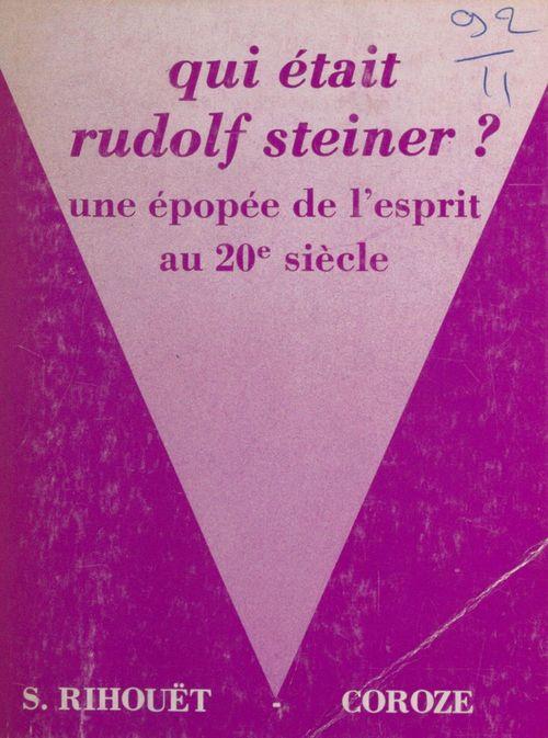 Qui etait rudolf steiner - vol 4-5
