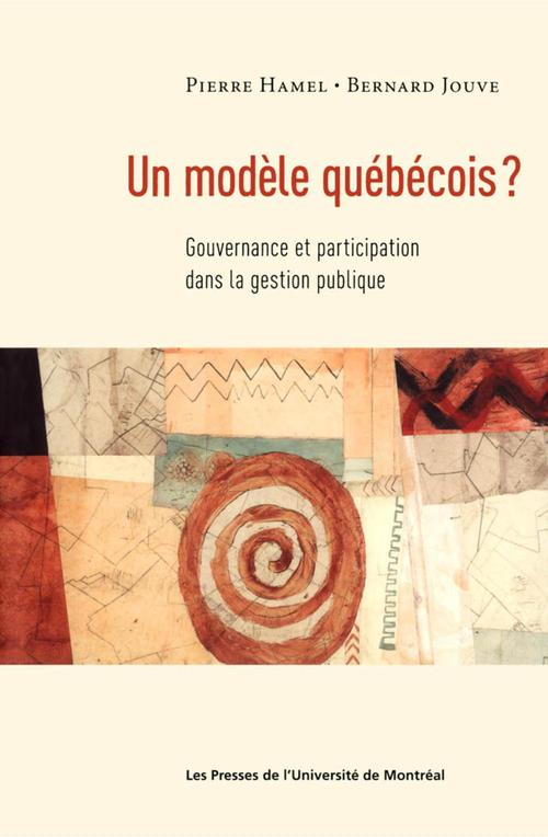 Un modèle québécois ? gouvernance et participation dans la gestion publique