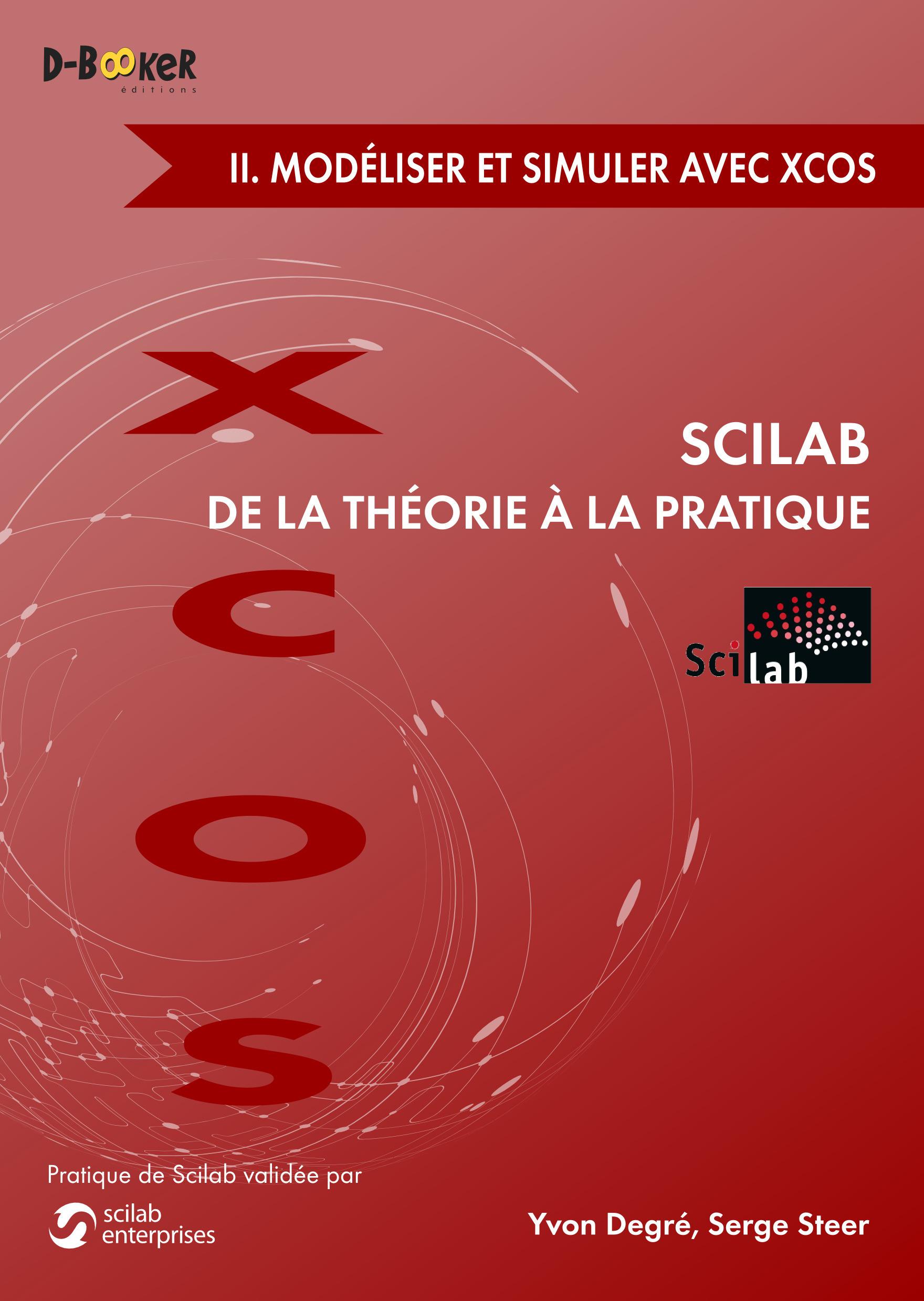 Scilab : de la théorie à la pratique t.2 ; modélisation et simulation avec Xcos