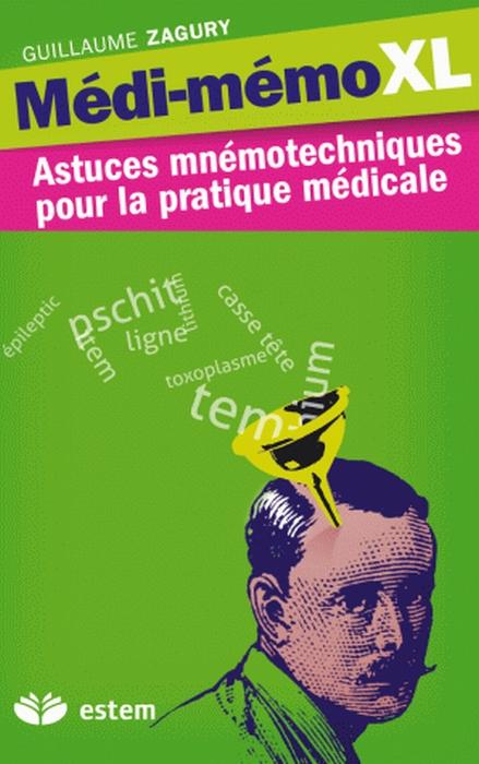 Medi-Memo Xl ; Astuces Mnemotechniques Pour La Pratique Medical (6e Edition)