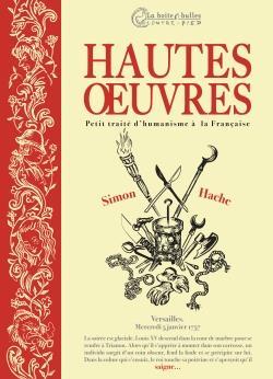 Hautes oeuvres ; petit traité d'humanisme à la française