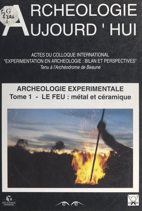 Archéologie expérimentale (1). Le feu : le métal, la céramique