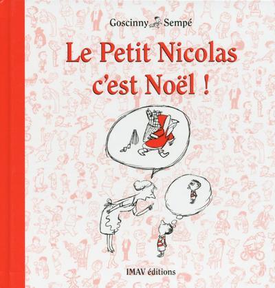 le Petit Nicolas ; le petit Nicolas c'est Noël !
