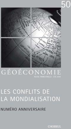 GEOECONOMIE T.50 ; les conflits de la mondialisation