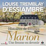 Vente AudioBook : Histoires de femmes tome 3. Marion une femme en devenir  - Louise Tremblay d'Essiambre