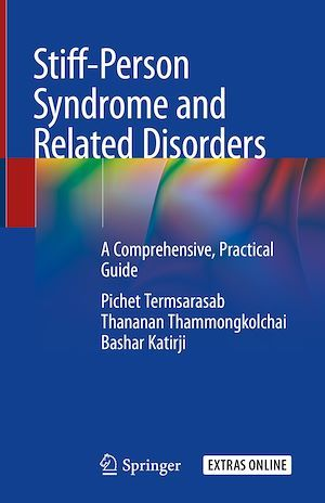 Stiff-Person Syndrome and Related Disorders  - Thananan Thammongkolchai  - Bashar Katirji  - Pichet Termsarasab