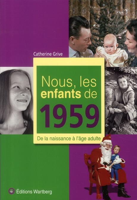 Nous, les enfants de 1959 ; de la naissance à l'âge adulte
