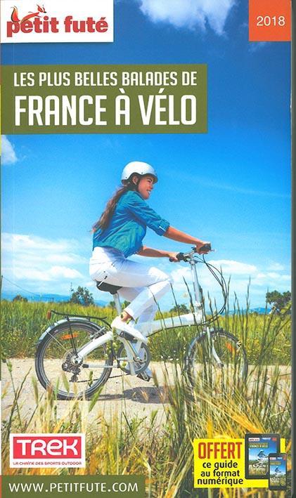 GUIDE PETIT FUTE ; THEMATIQUES ; les plus belles balades de France à vélo (édition 2018)