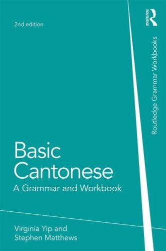 BASIC CANTONESE - A GRAMMAR AND WORKBOOK 2ND REVISED EDITION