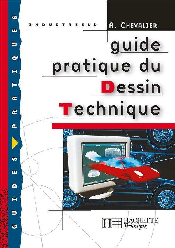Guide Pratique Du Dessin Technique - Livre Eleve - Ed.2001