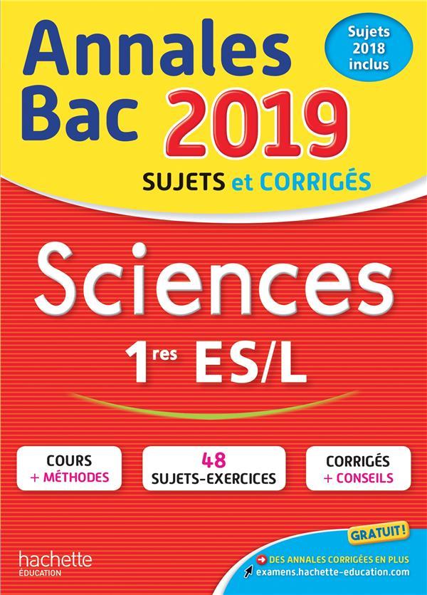 Annales Bac ; Sujets Et Corriges ; Sciences ; 1eres Es/L (Edition 2019)