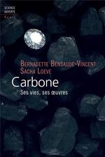 Carbone ; ses vies, ses oeuvres