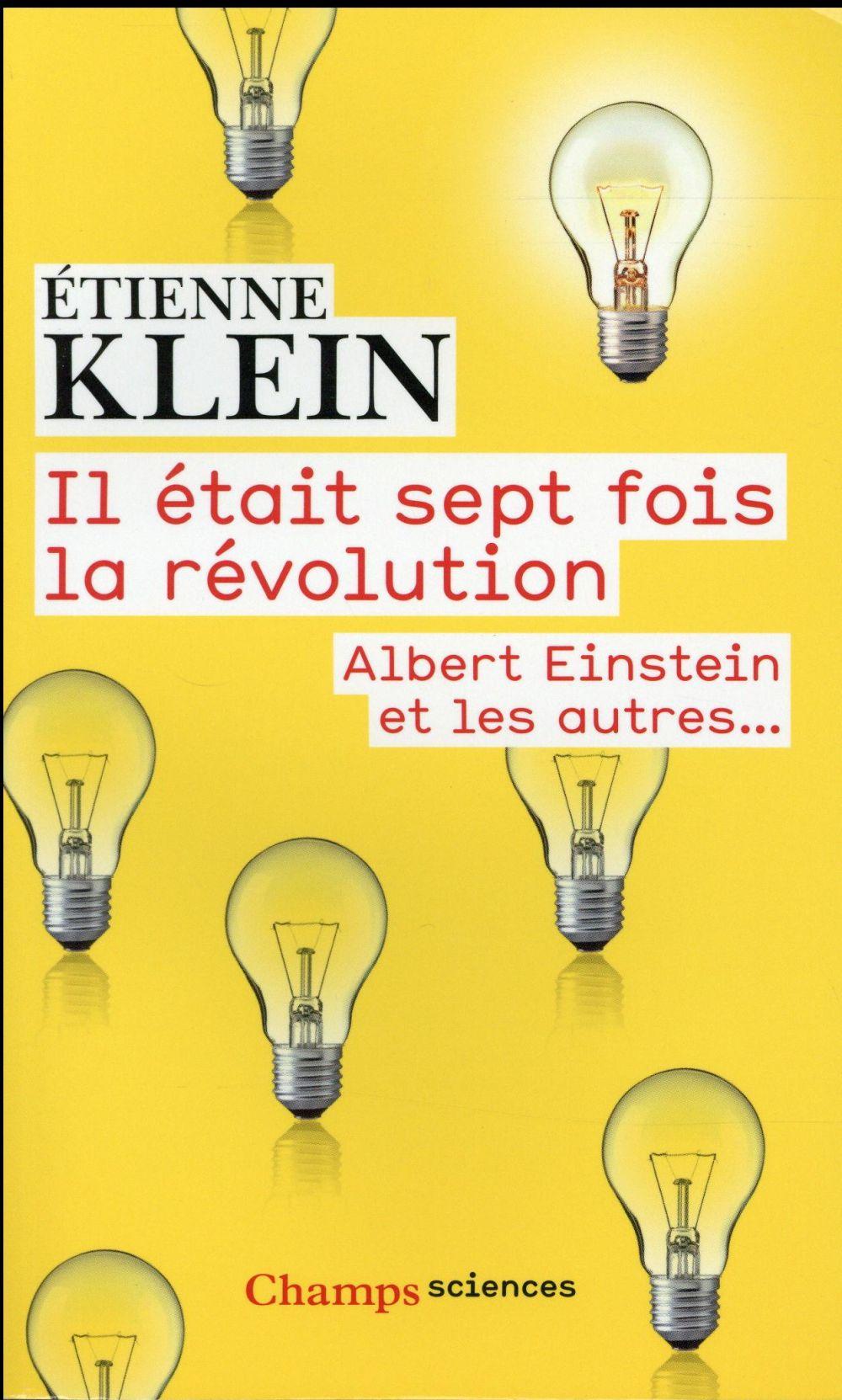 Il était sept fois la révolution ; Albert Einstein et les autres...