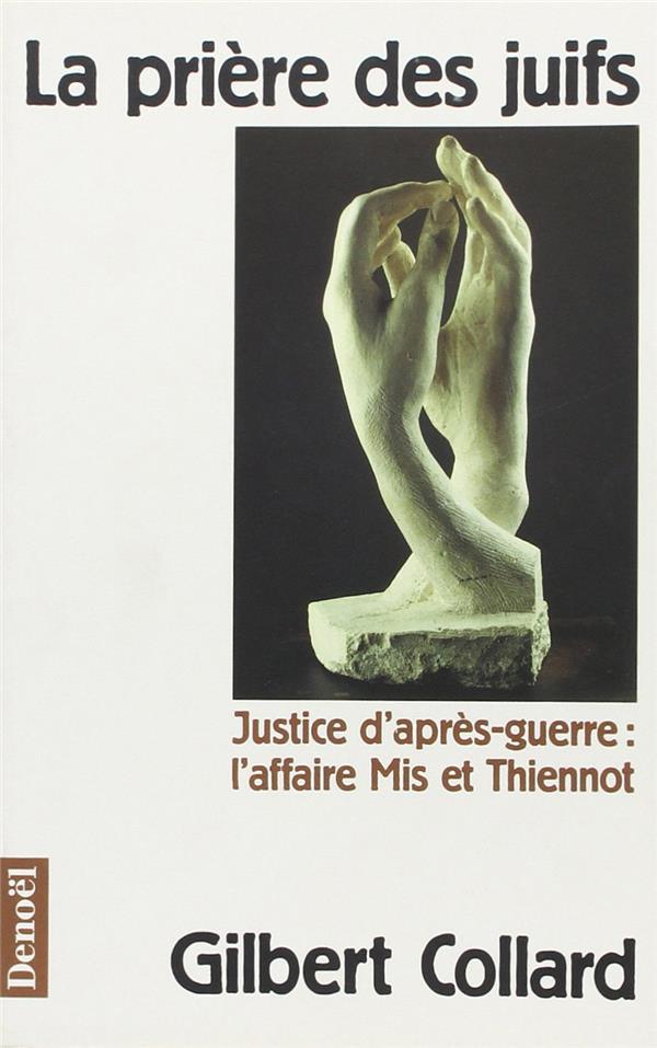 La priere des juifs - justice d'apres-guerre : l'affaire mis et thiennot