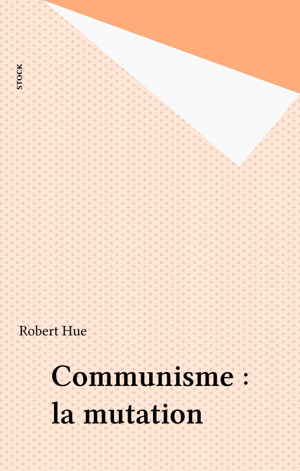Communisme, la mutation