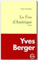 Le fou d'Amérique  - Yves Berger