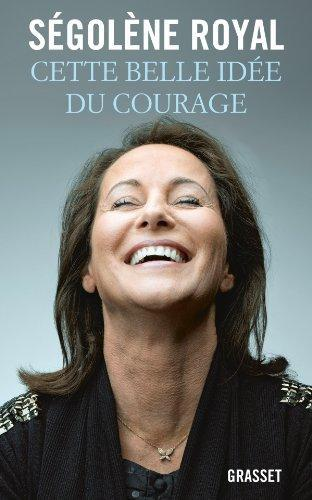 Cette Belle Idee Du Courage