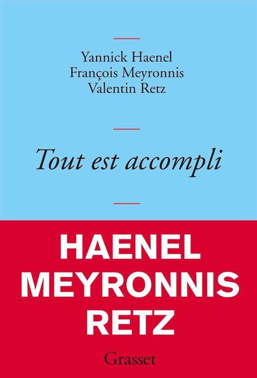 Tout est accompli  - Yannick Haenel  - François Meyronnis  - Valentin Retz