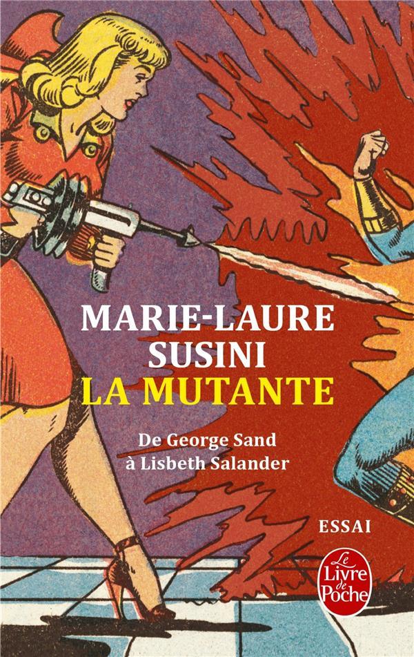 la mutante ; de George Sand à Lisbeth Salander