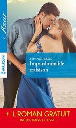 Vente EBooks : Impardonnable trahison - Une trop longue absence  - Abby Green - Amy Andrews