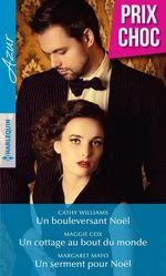 Vente EBooks : Un bouleversant Noël - Un cottage au bout du monde - Un serment pour Noël  - Margaret Mayo - Cathy Williams - Maggie Cox