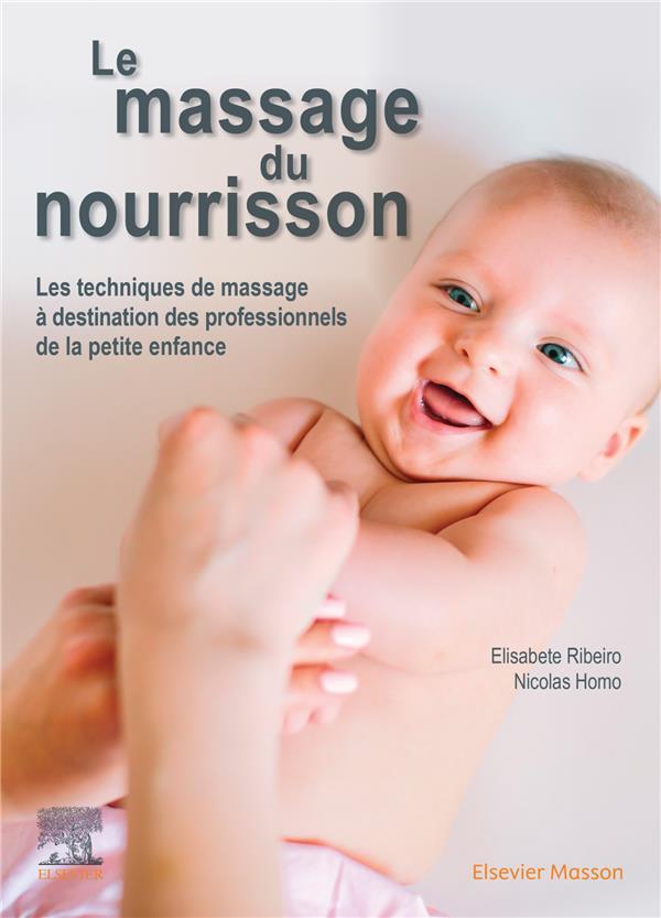 Le massage du nourrisson ; les techniques de massage à destination des professionnels de la petite enfance