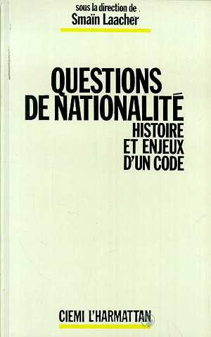 Questions de nationalité ; histoire et enjeux d'un code